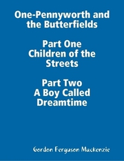 One-Pennyworth and the Butterfields. Part One & Part Two.